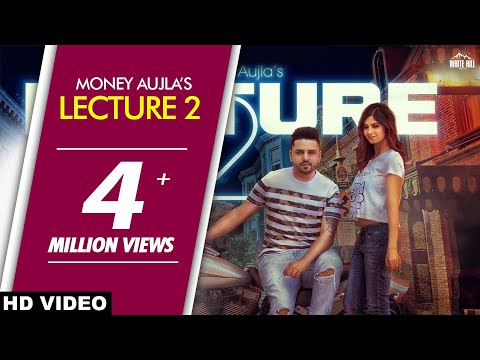 Lecture 2 (Full Song) - Money Aujla - Latest Punjabi Song 2018 - White Hill Music
