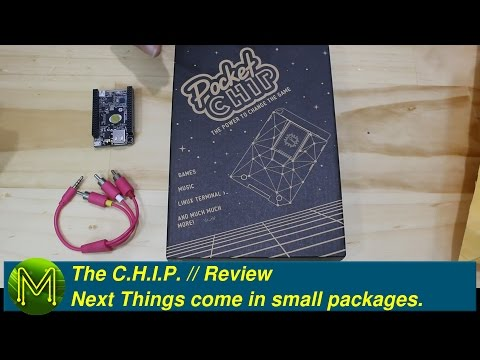 #027 The C.H.I.P.: Next Things come in small packages. // Review