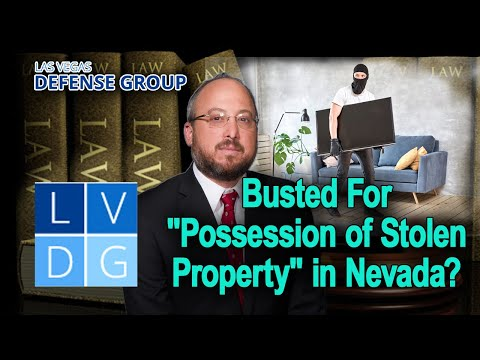 "What if I'm busted for ""possession of stolen property"" in Nevada? (UPDATED LAW IN DESCRIPTION)"