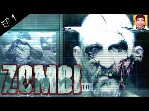 ZOMBI [EP1] : ผู้รอดชีวิตคนที่ 1