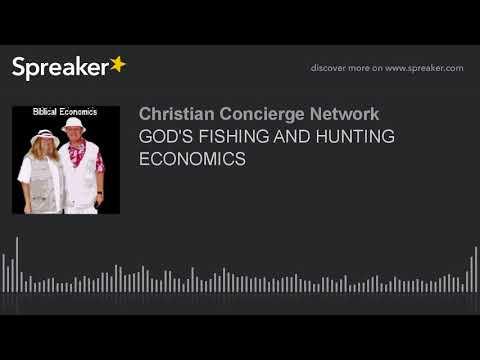 GOD'S FISHING AND HUNTING ECONOMICS
