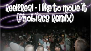 Reel2Real - I like to move it (Phobiacs Remix) FULL