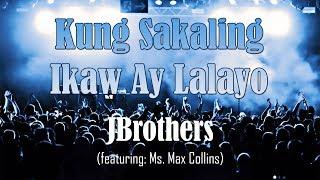 Kung Sakaling Ikaw Ay Lalayo - JBrothers (Lyric)