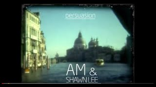 AM & Shawn Lee - Persuasion [Official Music Video]
