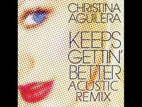 Christina Aguilera - Keeps Gettin' Better Acustic Remix