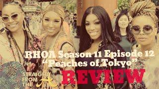 THE REAL HOUSEWIVES OF ATLANTA Season 11 Episode 12 - PEACHES OF TOKYO (REVIEW/RECAP)