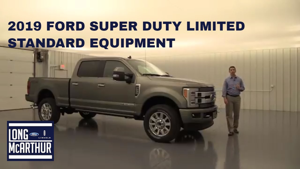 Long Mcarthur Ford >> 2019 FORD SUPER DUTY LIMITED STANDARD EQUIPMENT - YouTube