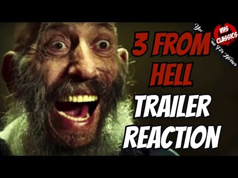 3 FROM HELL Official Trailer, My Thoughts and Reaction!