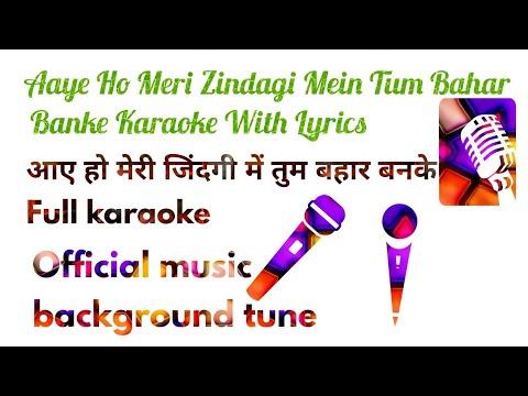 aaye-ho-meri-zindagi-mein-tum-bahar-banke-karaoke-with-lyrics!!-aaye-ho-meri-ho-meri-zindagi-mein