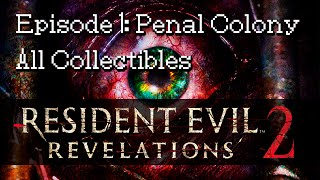 Resident Evil: Revelations 2 - Episode 1 - All Collectibles (Emblems, Kafka Drawings, Insect Larvae)