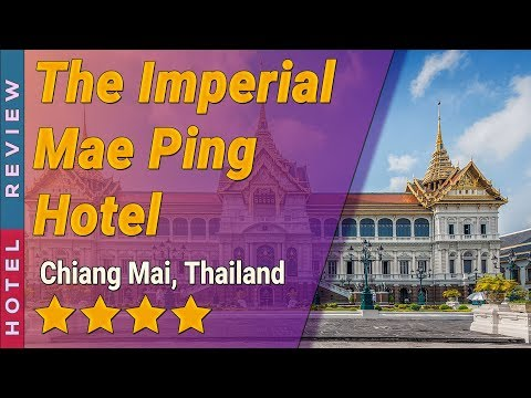 The Imperial Mae Ping Hotel hotel review   Hotels in Chiang Mai   Thailand Hotels