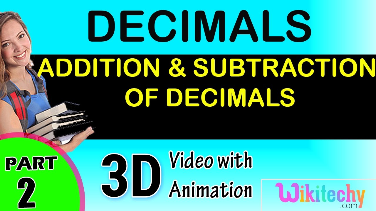 Addition and Subtraction of Decimals maths class 1,2,3,4,5,6,7 ...