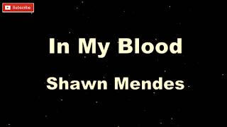 Shawn Mendes - In My Blood [ Karaoke + Lyric ]