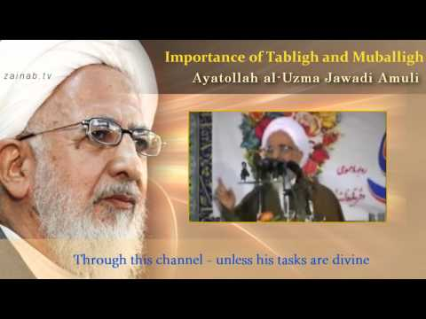 Eternal Tips - Ayatullah Jawadi Amuli - Importance of Tabligh and Mubaligh