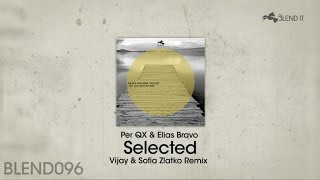 Per QX, Elias Bravo - Selected - Vijay & Sofia Zlatko Remix