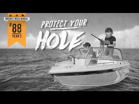 (#88) Protect Your Hole. WHISKEY. WEED. WOMEN. with Steve Jessup