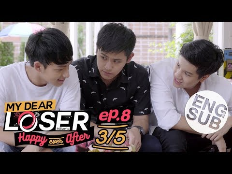 [Eng Sub] My Dear Loser รักไม่เอาถ่าน | ตอน Happy Ever After | EP.8 [3/5]