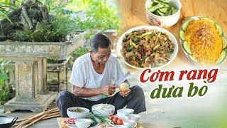 Ông Thọ Làm Cơm Rang Dưa Bò Chua Ngon Tuyệt Hảo | Fried rice with beef and preserved vegetables