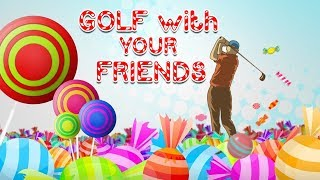 CANDYMAN COMETH - Golf with Your Friends Gameplay