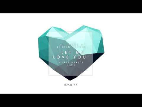 DJ Snake ft. Justin Bieber - Let Me Love You (Chris Davies Remix)