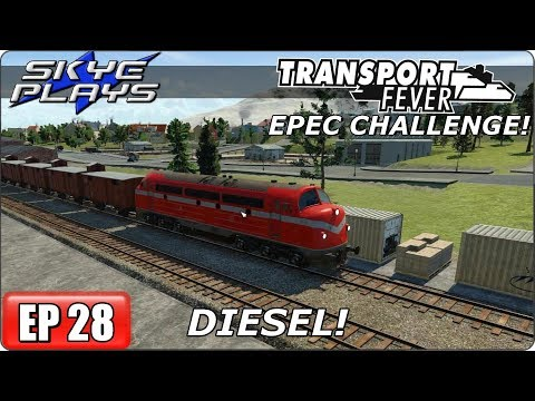 Transport Fever (Tycoon Game) Let's Play/Gameplay - EPEC Challenge Ep 28 - DIESEL!