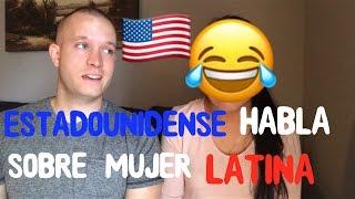 Que piensan los EstadoUnidenses de las mujeres latinas ? | Que les gusta de las mujeres latinas ?