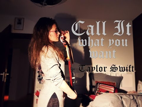 CALL IT WHAT YOU WANT ❤ - Taylor Swift...