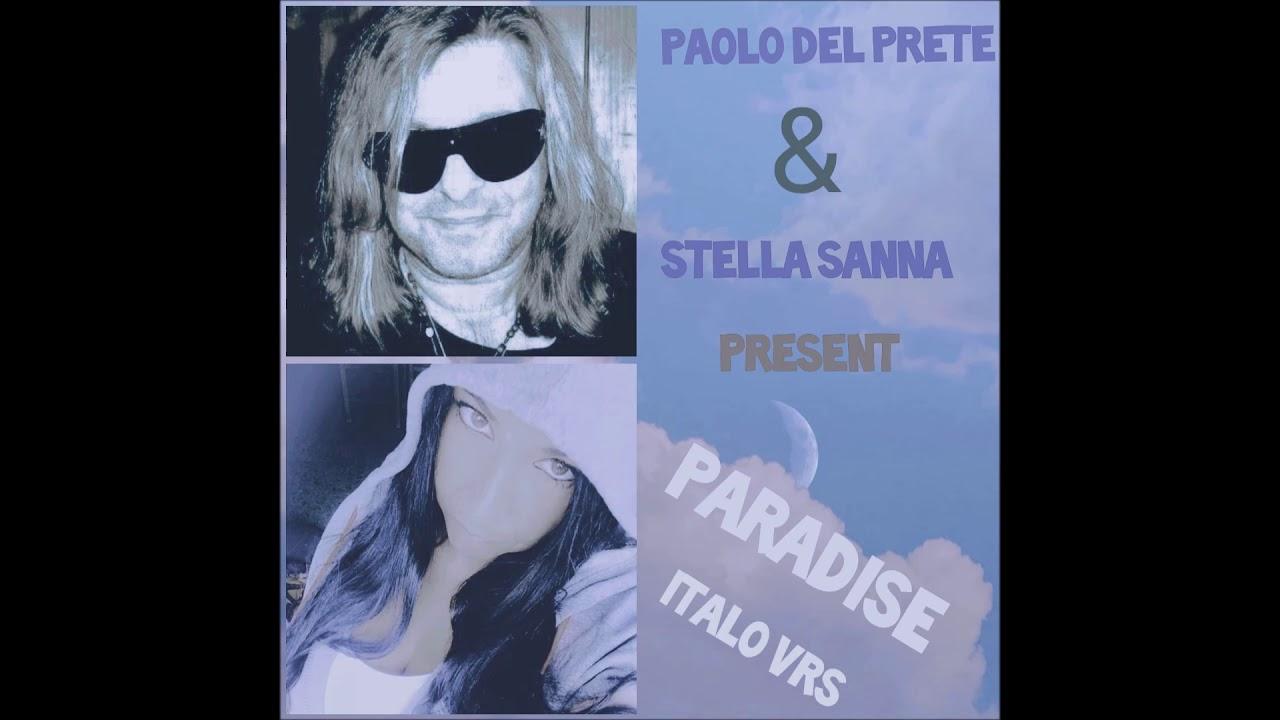 Paolo Del Prete feat. Stella Sanna . Paradise italo vrs. (promo video/audio vrs.)