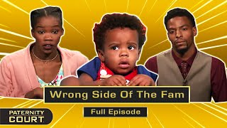 Wrong Side Of The Fam: Mother And Sister Testify Against Woman (Full Episode)   Paternity Court