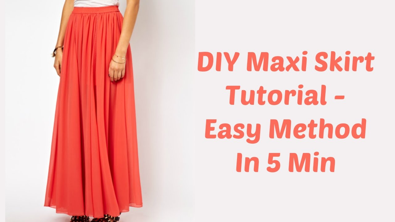 Diy Maxi Skirt Tutorial Easy Method In 5 Min