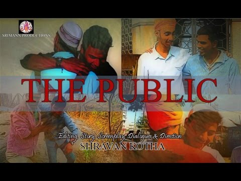 THE PUBLIC - A Short Film on unity and humanity by SHRAVAN KOTHA
