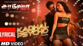 Kadhal Psycho Lyrical - Saaho Tamil | Prabhas, Shraddha K |Tanishk Bagchi,Dhvani Bhanushali,Anirudh
