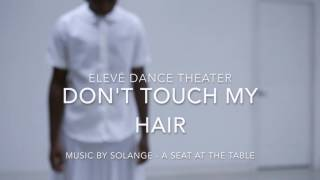 Solange - Dont Touch My Hair choreografia Deidry Sears