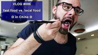 [VLOG #006] Fastfood vs. Localfood in Shenzhen - China 🇨🇳[HD]