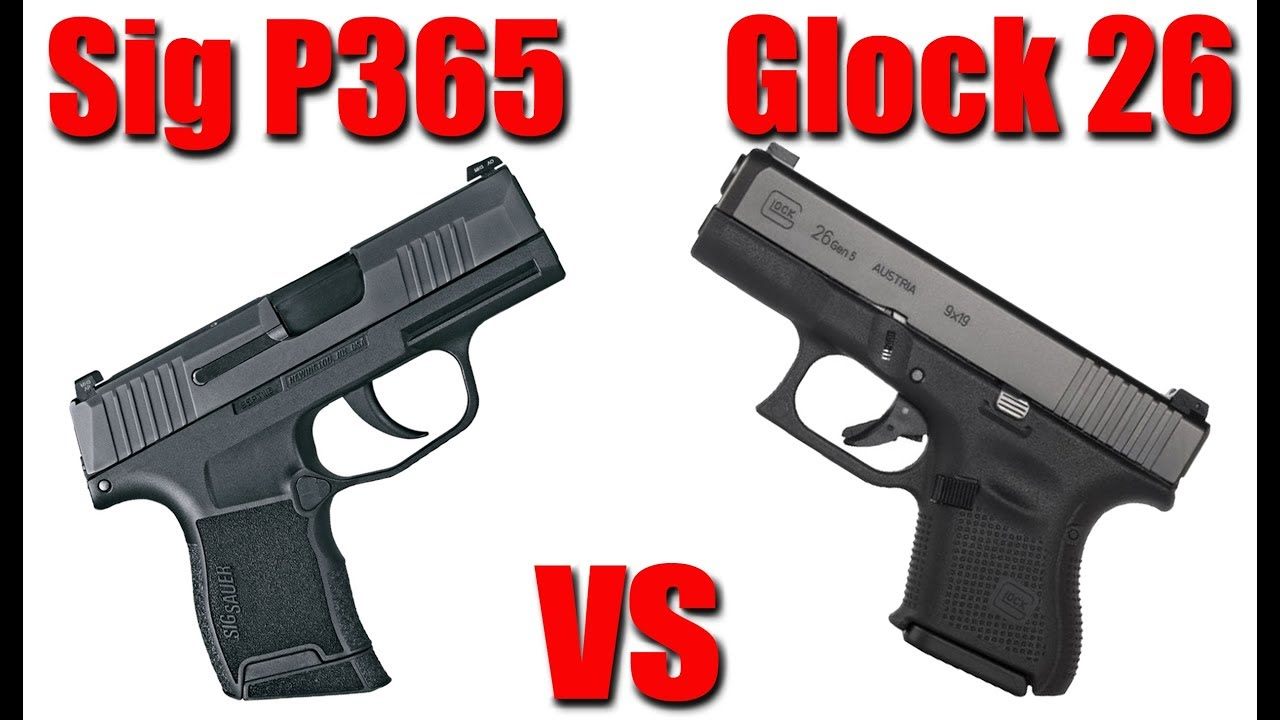 Sig P365 Vs Glock 26 Gen 5 Which Is Better Youtube