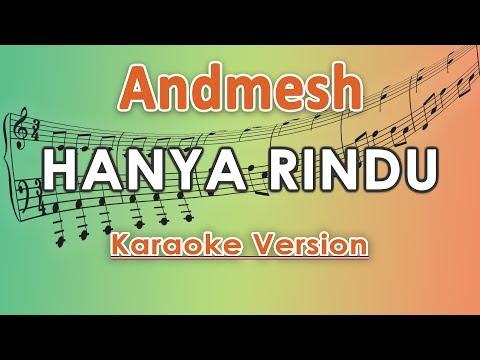 Andmesh Hanya Rindu Karaoke Lirik Tanpa Vokal By Regis