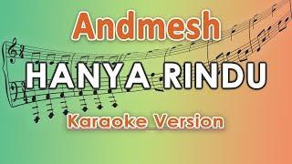 Andmesh - Hanya Rindu (Karaoke Lirik Tanpa Vokal) by regis