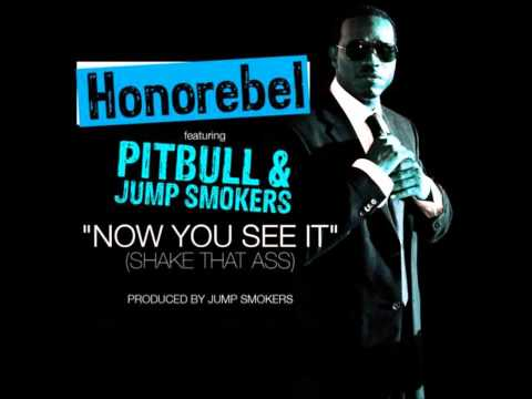 Honorebel Feat. Pitbull and Jump Smokers - Now You See It ( Benny Benassi Remix)