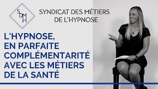 L'hypnose complémentaire aux métiers de santé  | Syndicat Des Métiers de l'Hypnose SDMH