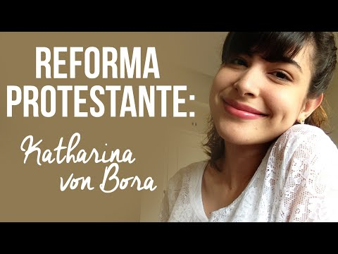 Reforma Protestante: Katharina von Bora