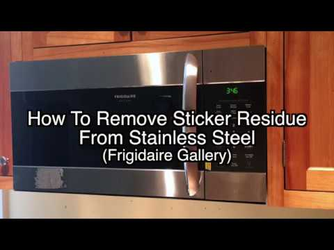 How To Remove Sticker Residue From Stainless Steel Frigidaire Gallery