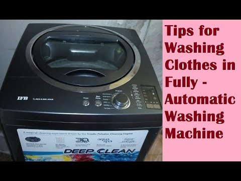 HOW TO WASH CLOTHES IN FULLY - AUTOMATIC WASHING MACHINE TIPS AND TRICKS - IFB WASHING MACHINE