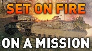 World of Tanks || On a Mission - Set them on Fire!