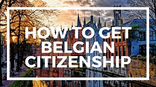 How to get Belgian citizenship