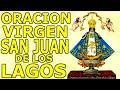 Oracion a la Virgen de San Juan de los Lagos para una Peticion Dificil e Imposible|Jovenes con Jesus