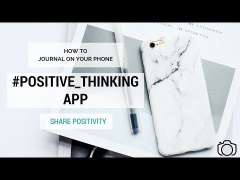 Positive Thinking App| How to Journal on your Phone 2018