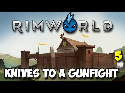 RimWorld Alpha 16 - Ep.5 - KNIVES TO A GUNFIGHT - Tribal Let's Play Guide