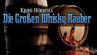 Krimi Hörspiel - Die Großen Whisky Räuber