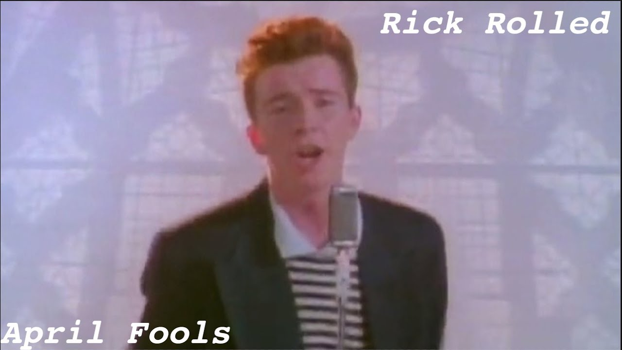 April Fool Rick Rolled - YouTube