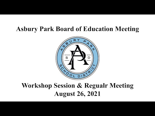 Asbury Park Board of Education Meeting - August 26, 2021